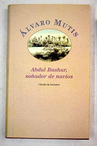 9788422692751: Abdul bashur, soñador de navios