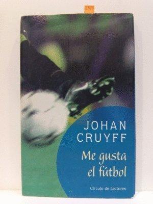 ME GUSTA EL FÚTBOL: CRUYFF, JOHAN