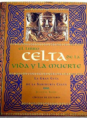9788422695103: El libro celta de la vida y la muerte: la gran guía de la sabiduría celta