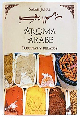 Aroma árabe: recetas y relatos (Tapa dura,: Salah Jamal