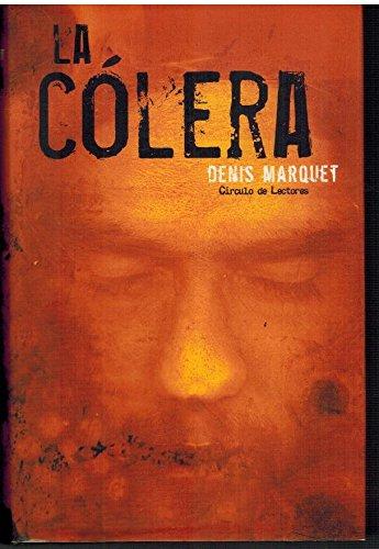 La cólera: Denis Marquet