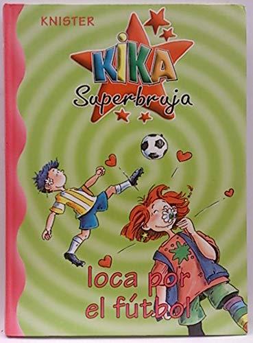 9788422698210: Kika Superbruja, loca por el fútbol