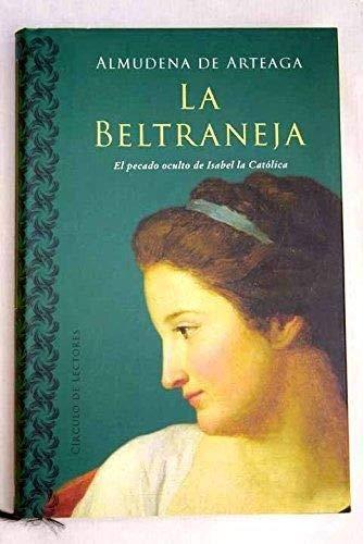 9788422699316: La Beltraneja. El pecado oculto de Isabel la Católica.