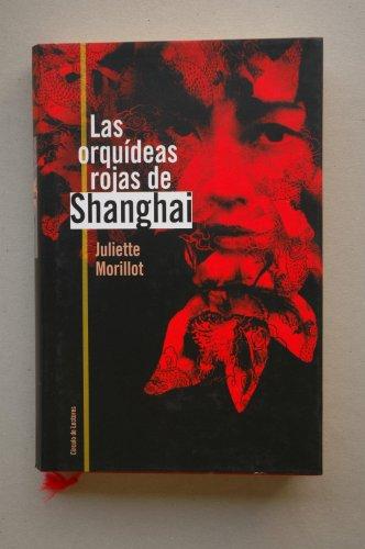 9788422699910: Las orquideas rojas de Shanghai / Juliette Morillot ; traducción de Esther Andrés