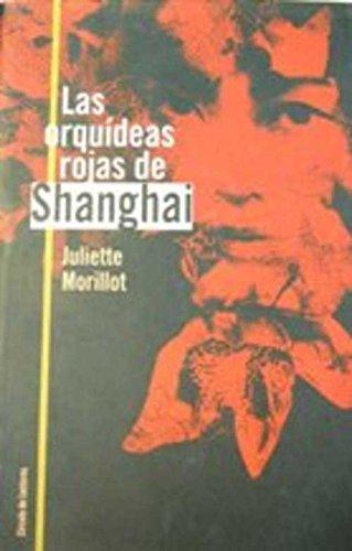 9788422699910: Las Orquideas Rojas De Shanghai