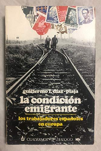 9788422901624: La condición emigrante: Los trabajadores españoles en Europa (Libros de bolsillo Cuadernos para el Diálogo. Divulgación universitaria. Serie Cuestiones españolas)