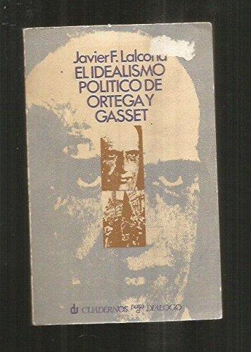 El idealismo pol?tico de Ortega y Gasset: Javier F Lalcona