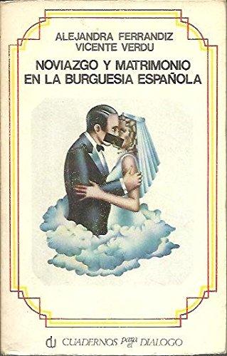 9788422901716: Noviazgo y matrimonio en la burguesía española (Divulgación universitaria ; 72) (Spanish Edition)