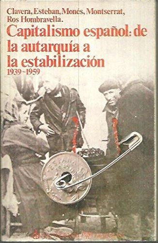 9788422902249: Capitalismo español: De la autarquía a la estabilización (1939-1959)