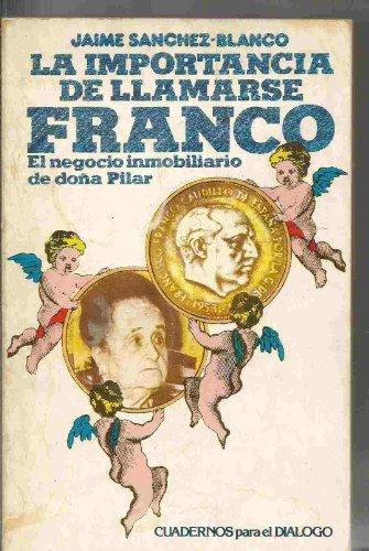 9788422960188: La importancia de Llamarse Franco: El negocio inmobiliario de doña Pilar