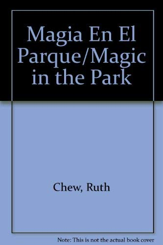 Magia En El Parque/Magic in the Park (Spanish Edition) (8423129233) by Chew, Ruth