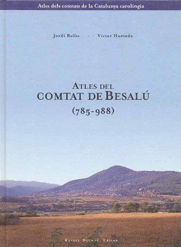 9788423205202: Atles del comtat de Besalú (785-988) (Atles dels comtats de la Catalunya carolíngia)