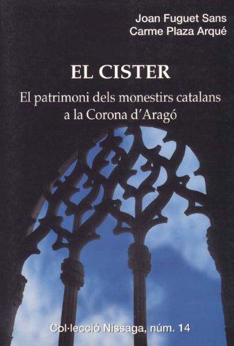 9788423205974: El Cister: el patrimoni dels monestirs catalans a la Corona d'Aragó (Col¨lecció Nissaga)