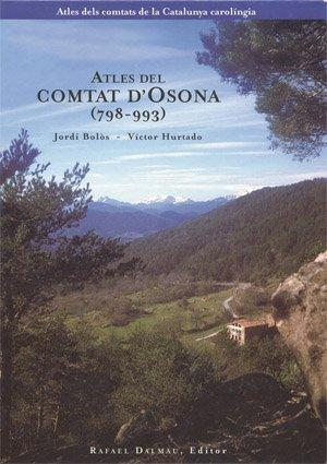 9788423206322: Atles Del Comtat D'Osona (798-993) (Atles dels comtats de la Catalunya carolíngia)