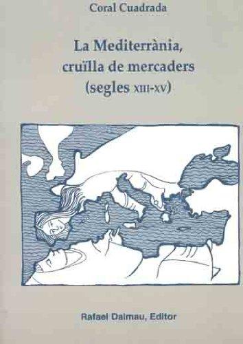 9788423206360: La Mediterrània, cruïlla de mercaders, segles XIII- XV (Col..lecció Bofarull)