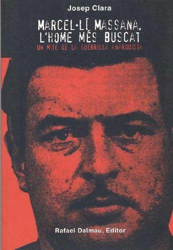 9788423206797: Marcel·Lí Massana, L'Home Més Buscat. Un Mite de La Guerrilla Anarquista (Al guió del temps)