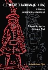 9788423207138: Els Exèrcits de Catalunya (1713-1714). Uniformes, Equipaments, Organització (Obra vària)