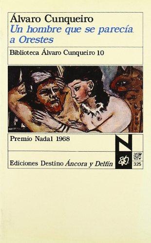 UN HOMBRE QUE SE PARECIA A ORESTES (7? ED.): ALVARO CUNQUEIRO