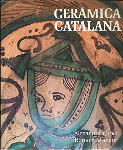 Ceramica Catalana: Cirici, Alexandre; Manent, Ramon