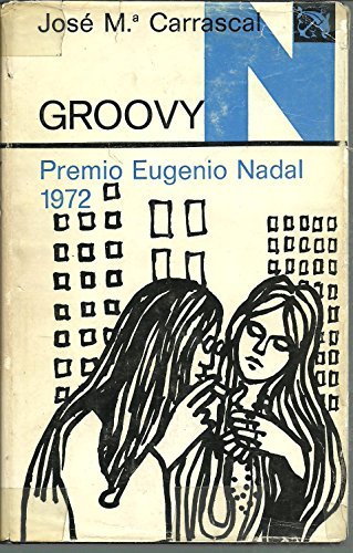 9788423307395: Groovy. premio nadal 1972