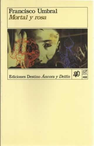 9788423308910: Mortal y rosa (Colección Ancora y delfín ; v. 468) (Spanish Edition)