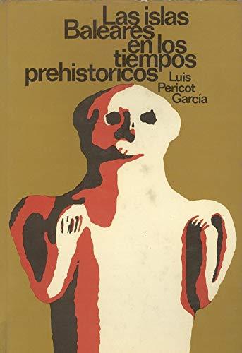 Las Islas Baleares En Los Tiempos Prehistoricos: Pericot Garcia, Luis