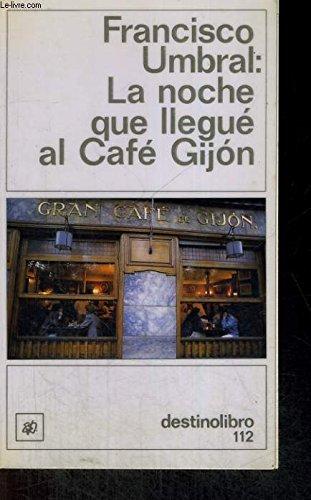 9788423310760: La noche que llegue al cafe Gijón