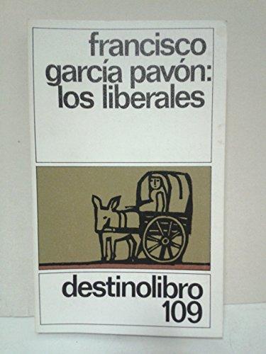 Los liberales: GARCIA PAVON, Francisco