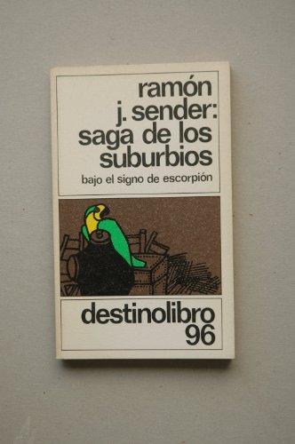 SAGA DE LOS SUBURBIOS. Bajo El signo De Escorpión.: Sender, Ramon J.