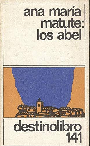 Los abel (Coleccibon Destinolibro; V. 141): Matute, Ana M.