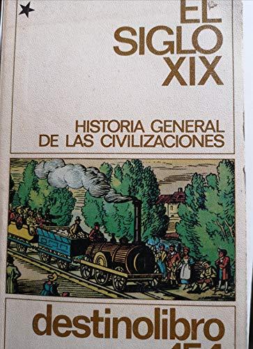 El siglo XIX. Historia general de las: Schnerb, Robert