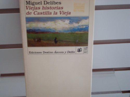 9788423311675: Viejas Historias de Castilla La Vieja (Colección Ancora y delfín)