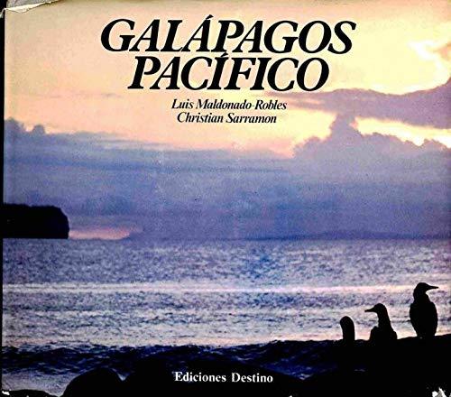 Galápagos Pacífico. Un Viaje a los orígenes. Fotos Christian Sarramon. Primera edición. - Maldonado-Robles, Luis