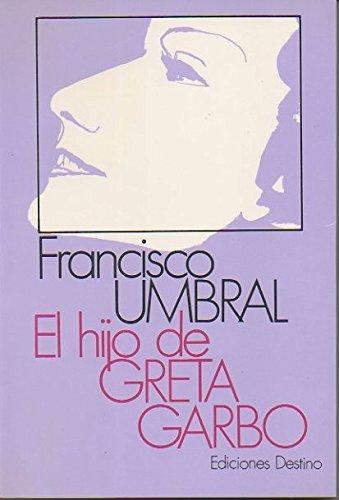 9788423312276: El hijo de Greta Garbo (Coleccion Ancora y delfin) (Spanish Edition)