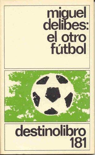 El otro fútbol: Miguel Delibes