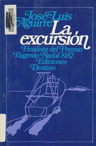 9788423312412: LA Excursion: Finalista Del Premio Eugenio Nadal 1982 (Coleccion Ancora y delfin)