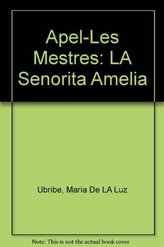 LA Senorita Amelia/Spanish (Spanish Edition): Ubribe, Maria De