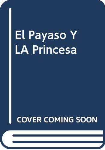 9788423312474: El Payaso Y LA Princesa (Spanish Edition)