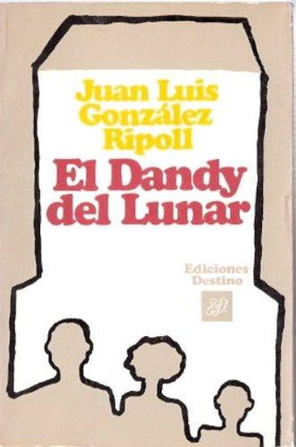 9788423312665: El Dandy del Lunar (Colección Ancora y delfín) (Spanish Edition)