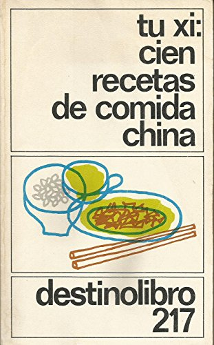 Cien recetas de comida china.: TU XI.-