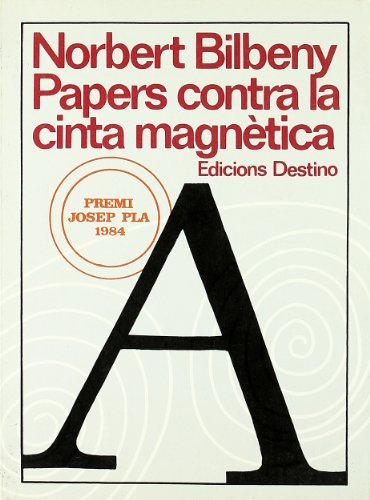 9788423313662: Papers contra la cinta magnetica: Un dietari (Col·leccio El Dofi) (Catalan Edition)