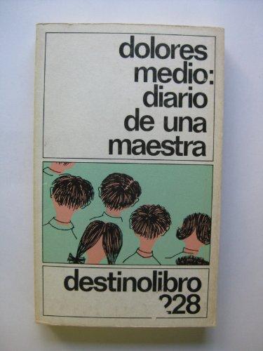 Diario de una maestra (Coleccion Destinolibro) (Spanish Edition): Medio, Dolores