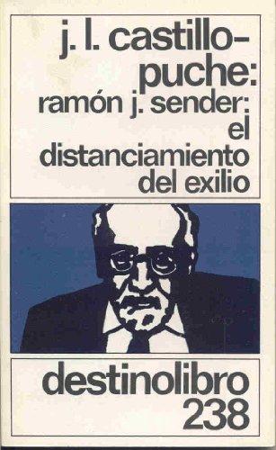 9788423314034: Ramon J. Sender: El distanciamiento del exilio (Coleccion Destinolibro) (Spanish Edition)