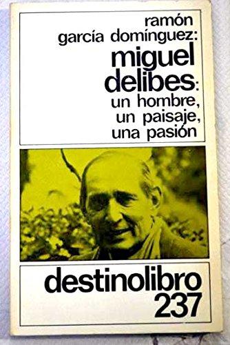 9788423314362: Miguel Delibes, un hombre, un paisaje, una pasión (Colección Destinolibro) (Spanish Edition)