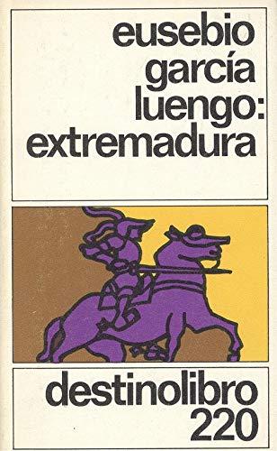 Extremadura (Coleccion Destinolibro) (Spanish Edition): Eusebio Garcia Luengo
