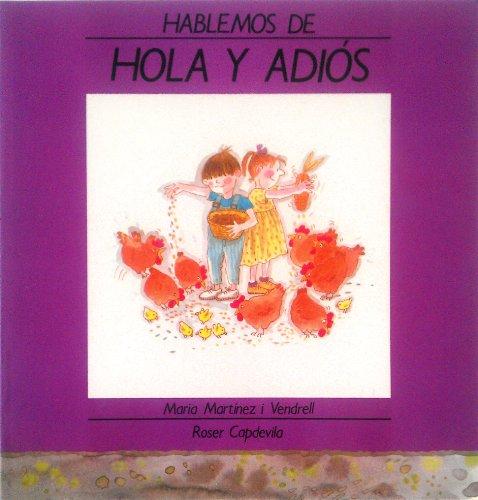 Hola y Adios / Hello and Good-Bye: Capdevilla, Roser, Vendrell,