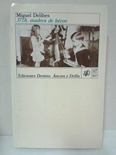 9788423315796: Madera de héroe (Colección Ancora y delfín)