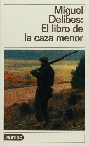 El libro de la caza menor (Spanish: Delibes, Miguel
