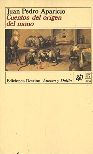 Cuentos del origen del mono: APARICIO, Juan Pedro