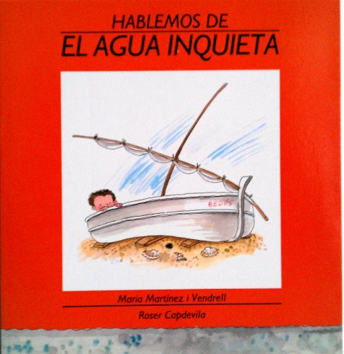 El Agua Inquieta / Rough Water (Spanish Edition): Capdevilla, Roser, Vendrell, Maria